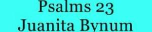 Juanita Bynum - Psalms 23